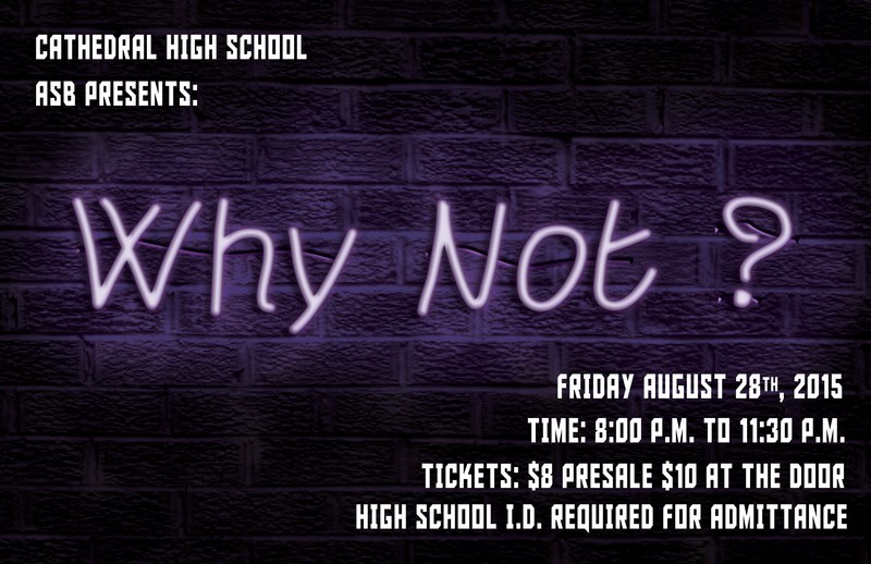 FIRST DANCE OF THE YEAR - WHY NOT? Presented by Cathedral High School ASB