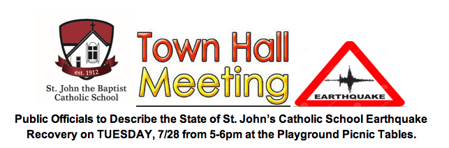 Public Officials to Describe the State of St. John's Catholic School Earthquake Recovery on TUESDAY, 7/28 from 5-6pm in the church hall.