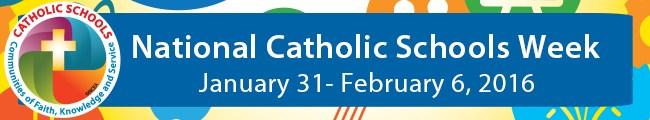 Catholic Schools Week - January 31 - February 6