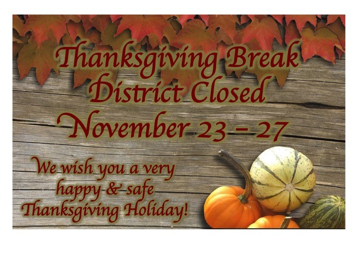 Thanksgiving Break - District Closed 11/23-11/27