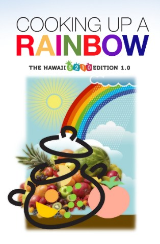 """""""COOKING UP A RAINBOW"""" with Kapiolani Community College"""