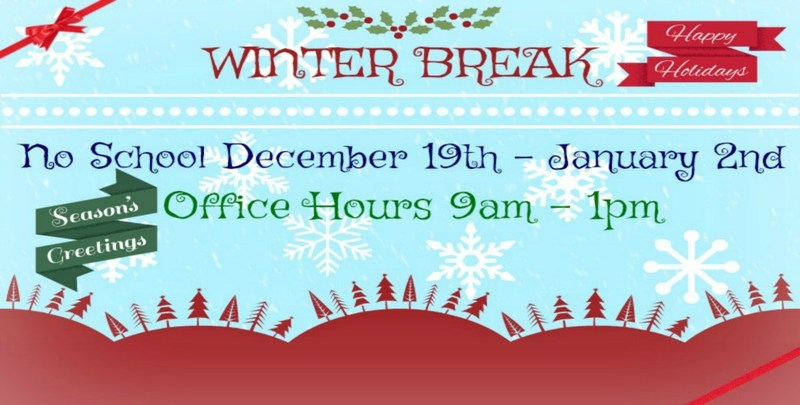 Winter Break- No School Dec. 19 to Jan. 2nd