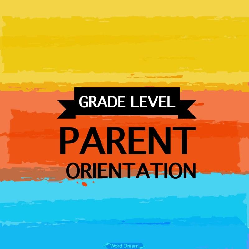 Grade Level Parent Orientation