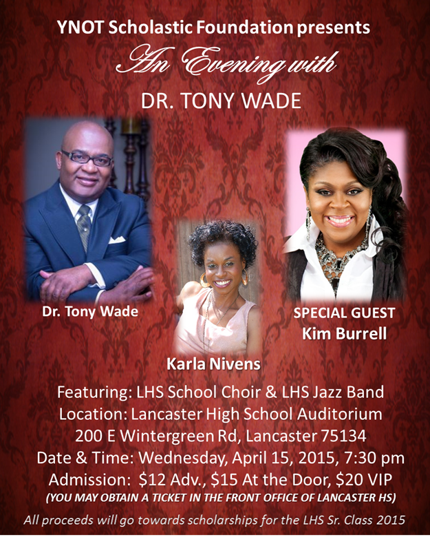 Lancaster ISD and the YNOT Scholastic Foundation Presents An Evening with Dr. Tony Wade, Kim Burrell and Karla Nivens