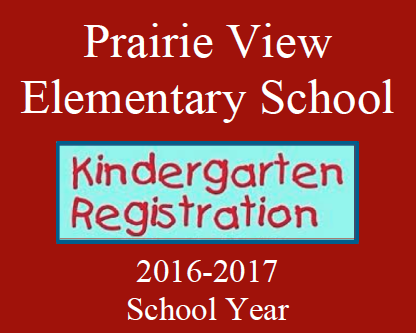 Prairie View Elementary 2016-2017 Kindergarten Registration