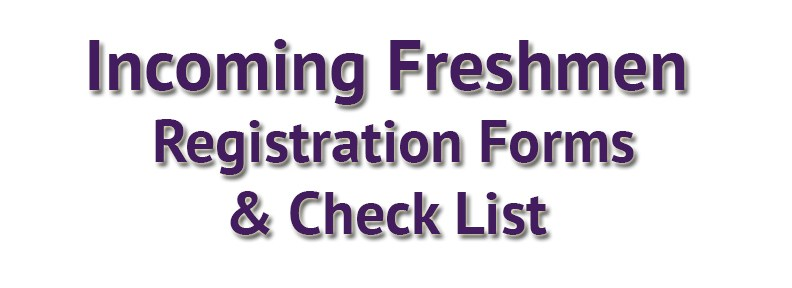 INCOMING FRESHMEN REGISTRATION FORMS
