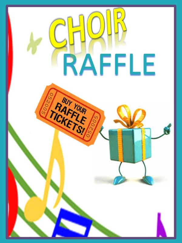 Choir Raffle ~ Raffle Winners announced on 29th.  You need not be present to win.