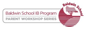 IB workshops for Baldwin parents of 6th - 9th graders