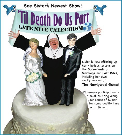 Late Night Catechism 3 - 'Til Death Do Us Part