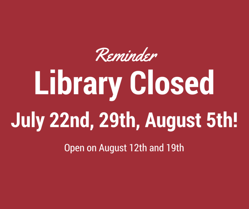 LIBRARY WILL BE CLOSED