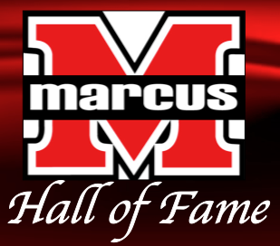 Marcus High School proudly announces the Inductees into the 2015 Marcus Hall of Fame.