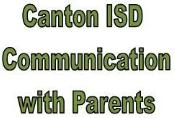 CANTON ISD IS IMPROVING COMMUNICATION WITH PARENTS BY PARTNERING WITH SCHOOL MESSENGER
