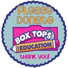 Box Tops for Education-Due February 16
