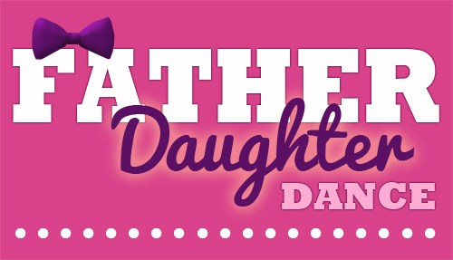 Father-Daughter Dance!  Join us February 12th!