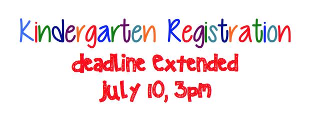 Kindergarten Registration- Deadline has been extended to July 10, 3pm