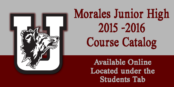 Morales Junior High 2015 -2016 Course Catalog Now Available!