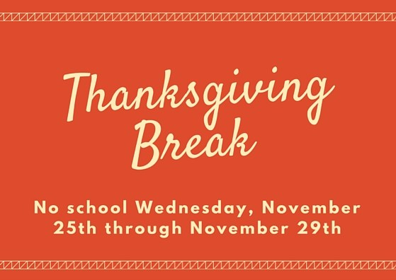 Thanksgiving Break - November 25th to 29th