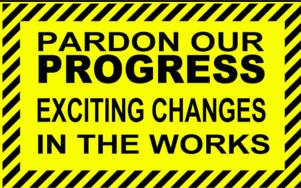 Pardon our Progress!