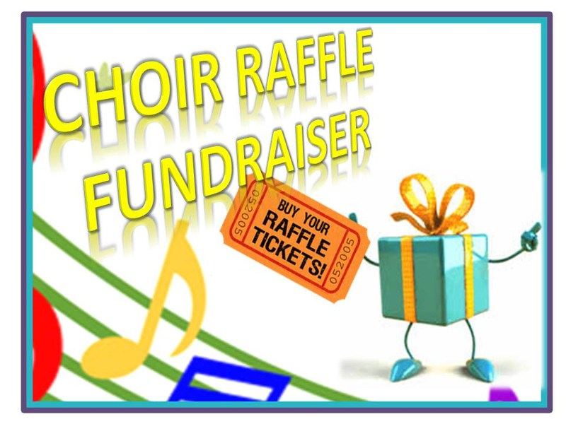Choir Raffle Fundraiser-Help Us Send our Chior to Festival!
