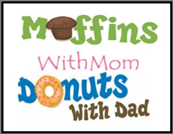 Muffins for Mom & Donuts for Dad - Next Monday at 7am!