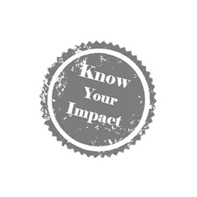Know Your Impact!