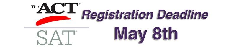 COLLEGE ENTRANCE EXAM REGISTRATION DEADLINE   MAY 8, 2015