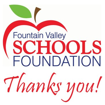 Fountain Valley Schools Foundation Thanks You!