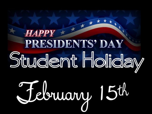 Presidents' Day/Student Holiday: Monday, February 15th