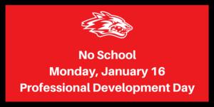No SchoolMonday, January 16Professional Development Day (1).png