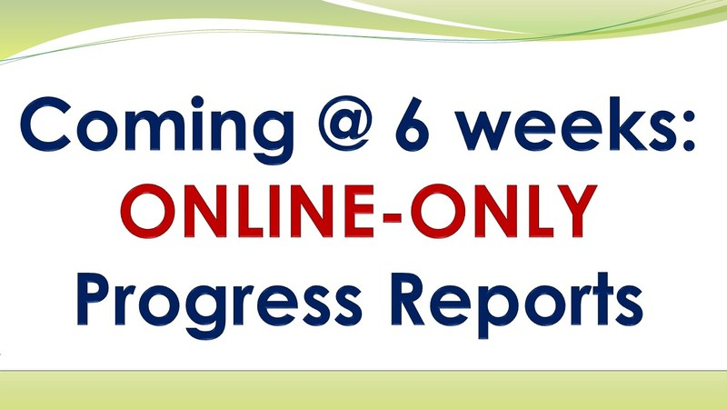 Progress Reports Move to Online *ONLY*