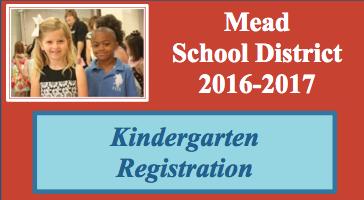 Mead School District 2016-2017 Kindergarten Registration